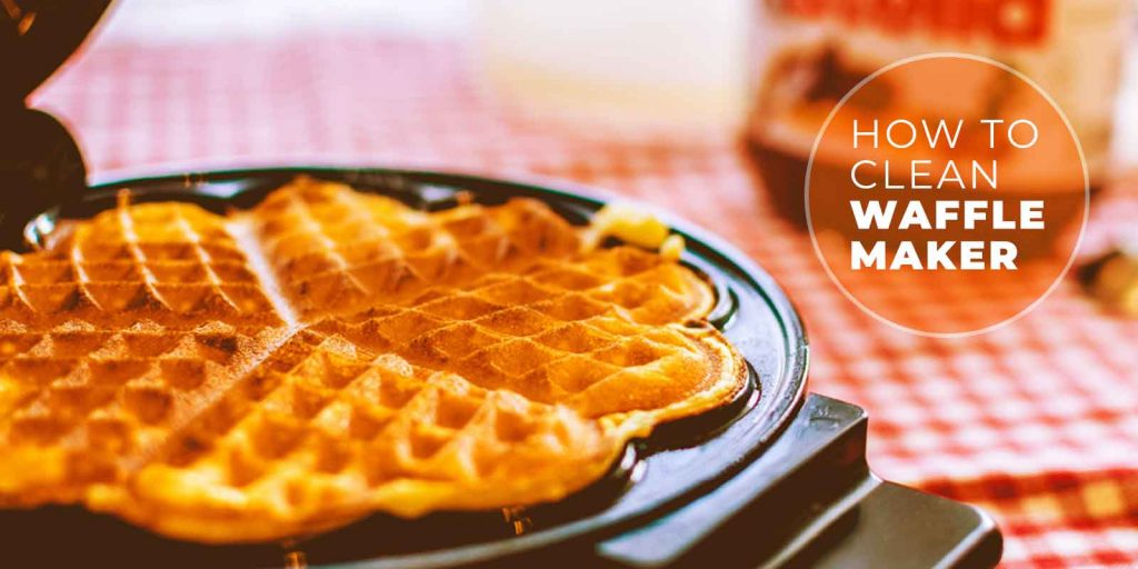 how-to-clean-a-waffle-maker