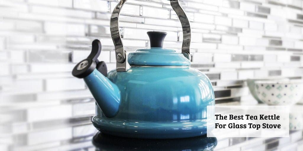 best tea kettle for glass top stove