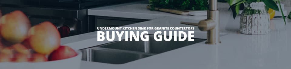 Undermount Kitchen Buying Guide